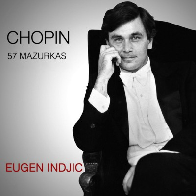 Eugen Indjic - Chopin Mazurkas